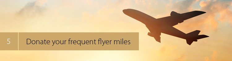 5. Donate your frequent flier miles