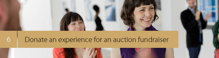 6. Donate an experience for an auction fundraiser